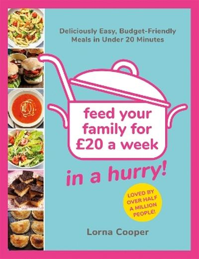 Feed Your Family For GBP20...In A Hurry! - Lorna Cooper