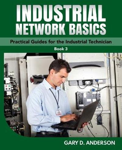 Industrial Network Basics - Gary D Anderson