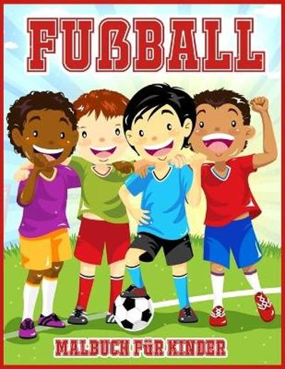 Fussball Malbuch Fur Kinder - Lenard Vinci Press