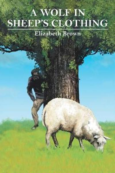 A Wolf in Sheep's Clothing - Elizabeth Brown