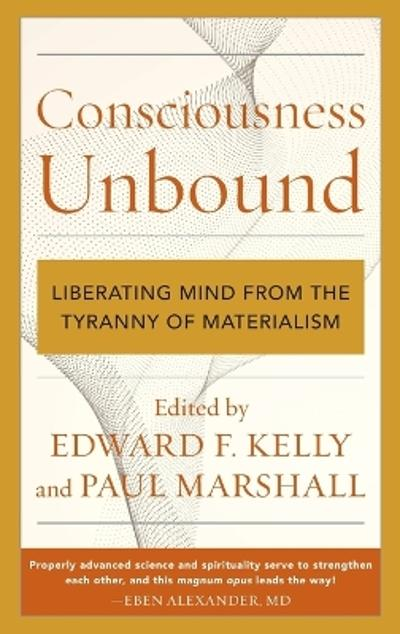 Consciousness Unbound - Edward F. Kelly