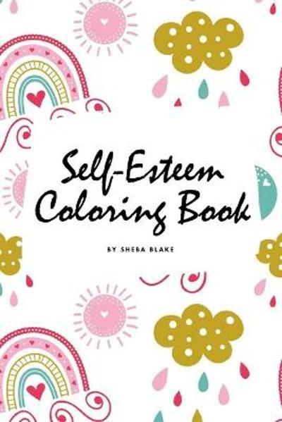 Self-Esteem and Confidence Coloring Book for Girls (6x9 Coloring Book / Activity Book) - Sheba Blake