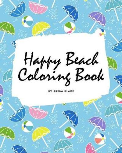 Happy Beach Coloring Book for Children (8x10 Coloring Book / Activity Book) - Sheba Blake