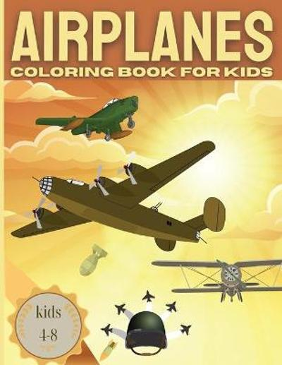 AIRPLANE Coloring Book For Kids kids 4-8 - Bas McSerban