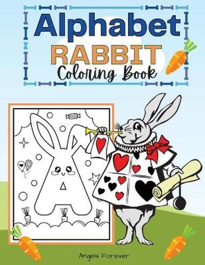 Alphabet Rabbit Coloring Book - Angels Forever