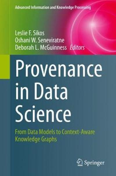 Provenance in Data Science - Leslie F. Sikos