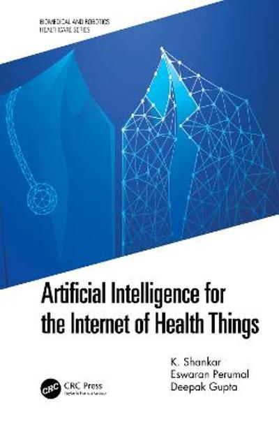 Artificial Intelligence for the Internet of Health Things - K. Shankar