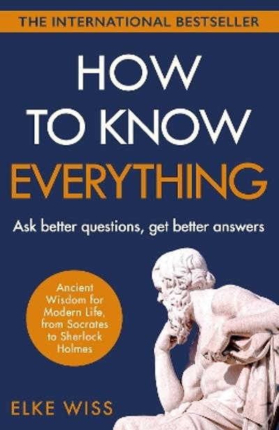 How to Know Everything - Elke Wiss