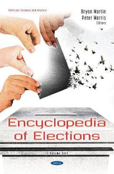 Encyclopedia of Elections (7 Volume Set) - Bryan Martin