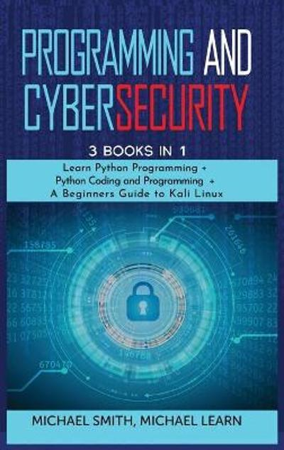 programming and cybersecurity - Michael Smith