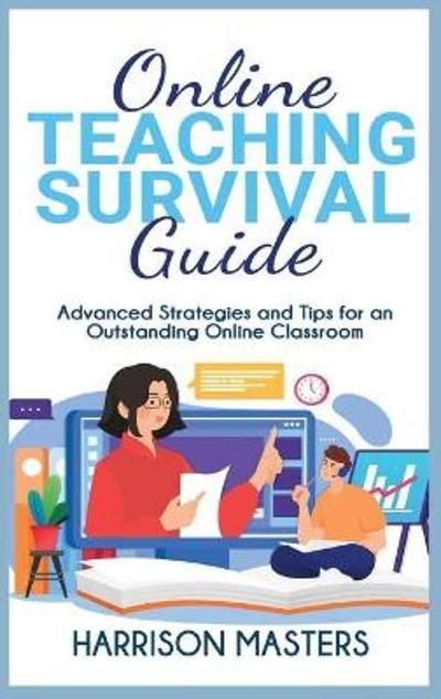 Online Teaching Survival Guide - Harrison Masters