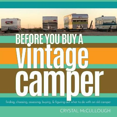 Before You Buy a Vintage Camper - Crystal McCullough