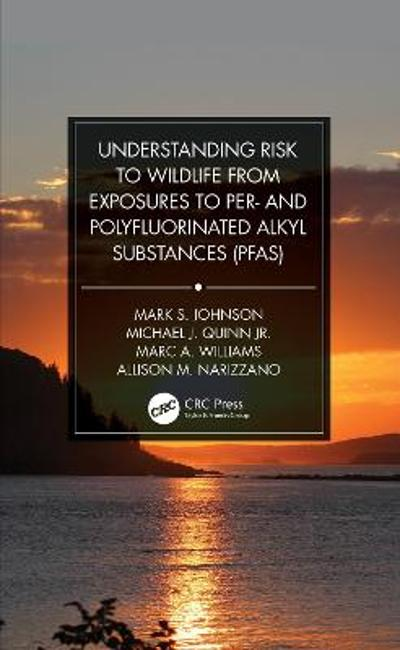 Understanding Risk to Wildlife from Exposures to Per- and Polyfluorinated Alkyl Substances (PFAS) - Mark S. Johnson