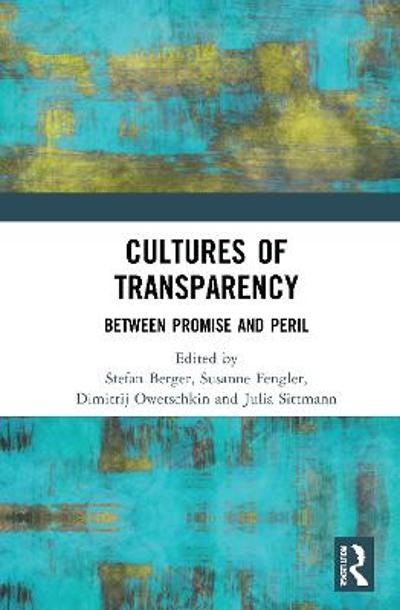 Cultures of Transparency - Stefan Berger