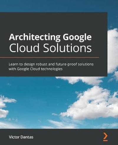 Architecting Google Cloud Solutions - Victor Dantas