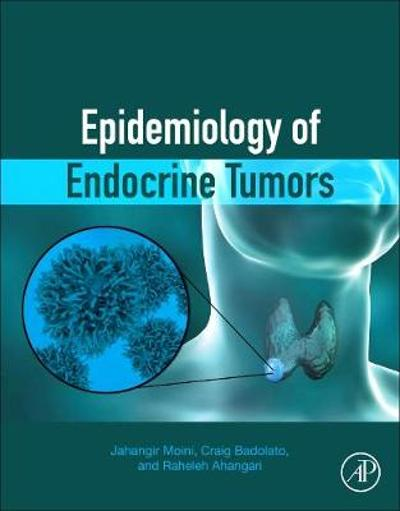 Epidemiology of Endocrine Tumors - Jahangir Moini