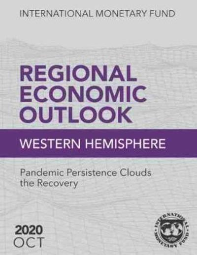 Regional Economic Outlook, October 2020, Western Hemisphere - International Monetary Fund