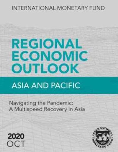 Regional Economic Outlook, October 2020, Asia and Pacific - International Monetary Fund