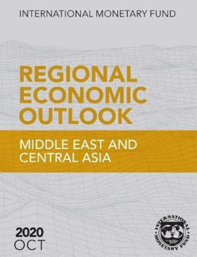 Regional Economic Outlook, October 2020, Middle East and Central Asia - International Monetary Fund