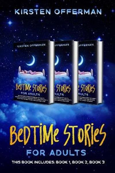 Bedtime Stories for Adults - Kirsten Offerman