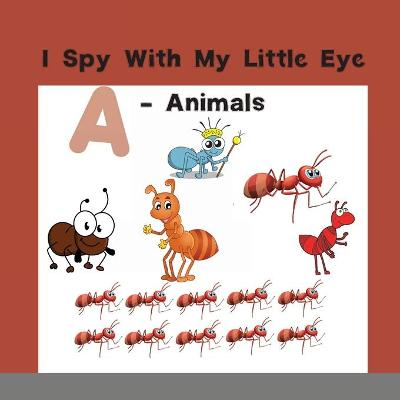 I Spy With My Little Eye - Animals - Personaldev Book