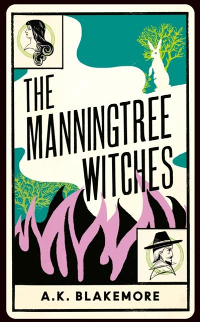 Manningtree Witches - A. K. Blakemore