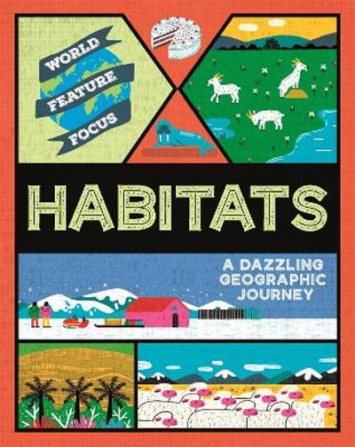 World Feature Focus: Habitats - Rebecca Kahn