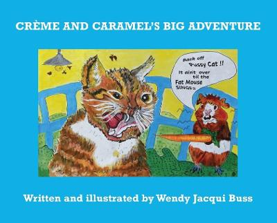 Creme and Caramel's Big Adventure - Wendy Jacqui Buss