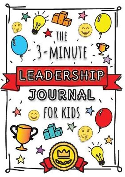 The 3-Minute Leadership Journal for Kids - Blank Classic