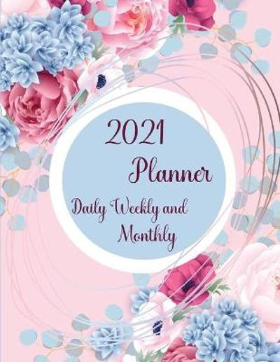2021 Planner Daily Weekly and Monthly-Large Calendar Planner- Day Planner- 12 Months Calendar January to December- Planner and organizer - Dory Nikols