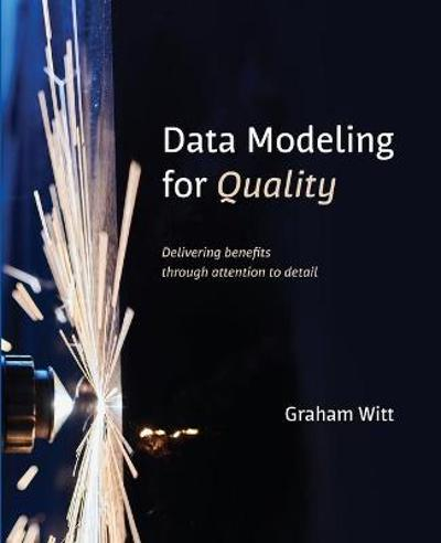 Data Modeling for Quality - Graham Witt