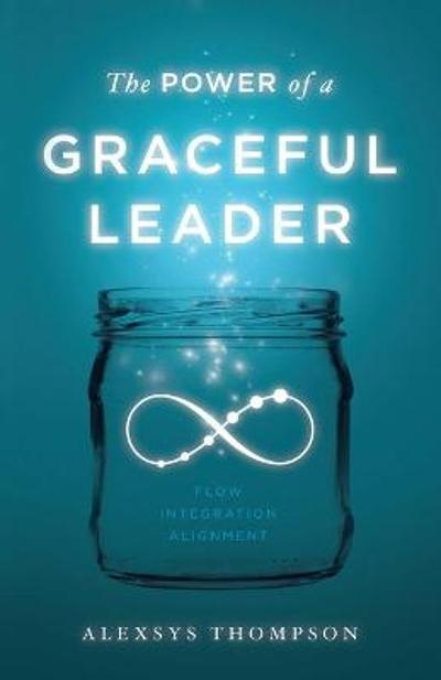 The Power of a Graceful Leader - Alexsys Thompson