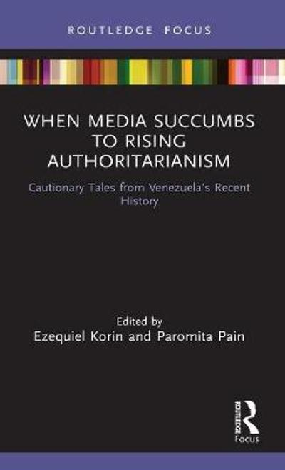 When Media Succumbs to Rising Authoritarianism - Ezequiel Korin