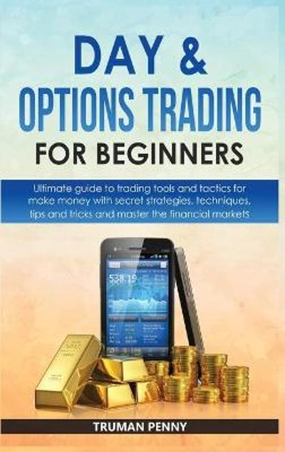 Day and Options trading for beginners - Truman Penny