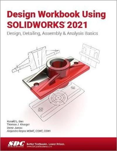 Design Workbook Using SOLIDWORKS 2021 - Ronald Barr