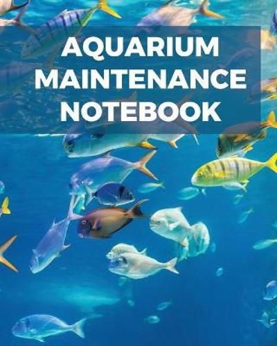 Aquarium Maintenance Notebook - Patricia Larson