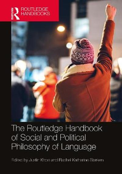The Routledge Handbook of Social and Political Philosophy of Language - Justin Khoo
