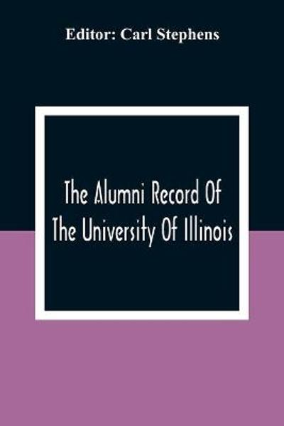 The Alumni Record Of The University Of Illinois, Chicago Departments; Colleges Of Medicine And Dentistry, School Of Pharmacy - Carl Stephens