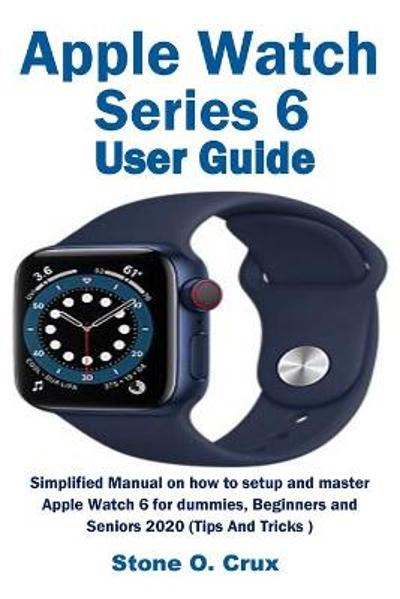 Apple Watch Series 6 User Guide - Stone O Crux