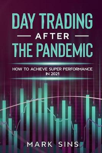 Day Trading After the Pandemic - Mark Sins