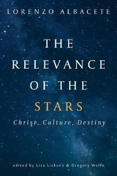 The Relevance of the Stars - Lorenzo Albacete