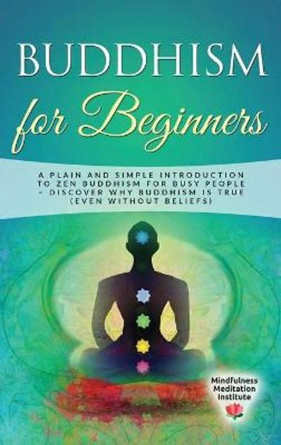 Buddhism for Beginners - Mindfulness Meditation Institute