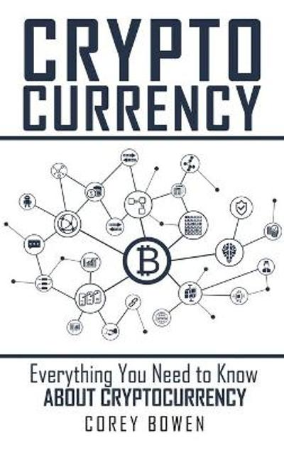Cryptocurrency - Corey Bowen