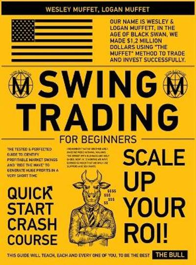 Swing Trading for Beginners - Wesley Muffett Logan Muffett