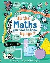 All the Maths You Need to Know by Age 7 - Katie Daynes Katie Daynes Stefano Tognetti