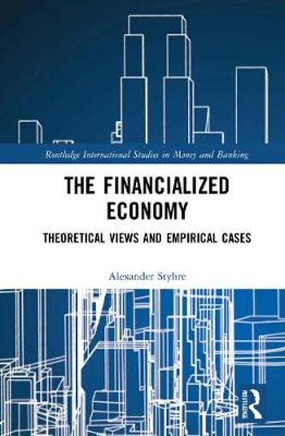 The Financialized Economy - Alexander Styhre