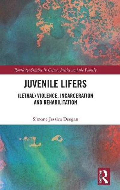 Juvenile Lifers - Simone Deegan