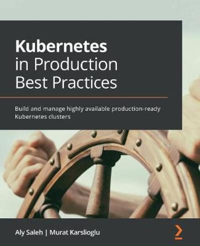 Kubernetes in Production Best Practices - Aly Saleh
