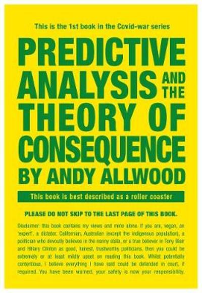 Predictive Analysis and the Theory of Consequence - Andrew Allwood