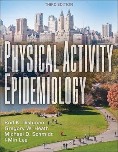 Physical Activity Epidemiology - Rod K. Dishman